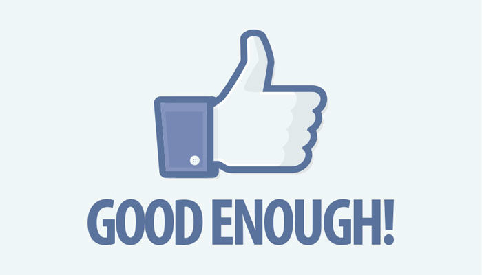 """When is """"good enough"""" the end of us?"""